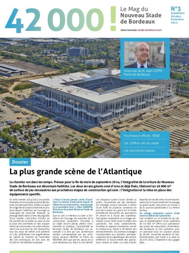 N°3  Septembre  Octobre  Novembre  2014  Le Mag du  Nouveau Stade  de Bordeaux  www.nouveau-stade-bordeaux.com  © Thomas S...