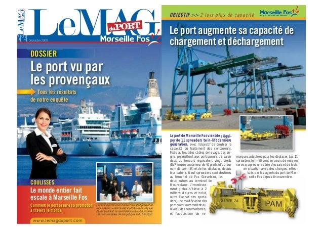 OBJECTIF >> 2 fois plus de capacité Le port de Marseille Fos vient de s'équi- per de 11 spreaders twin-lift dernière génér...