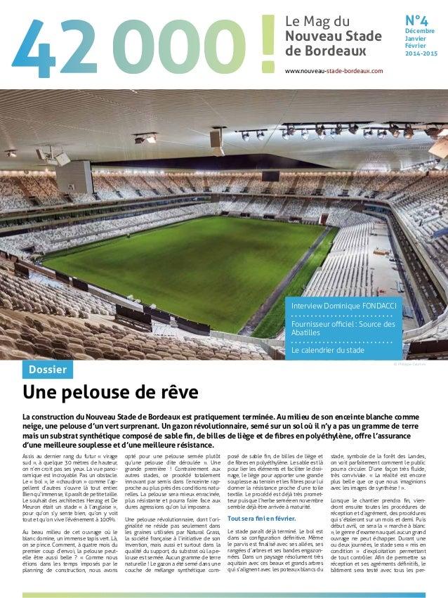 N°4 Décembre Janvier Février 2014-2015 Le Mag du Nouveau Stade de Bordeaux www.nouveau-stade-bordeaux.com Dossier Intervie...