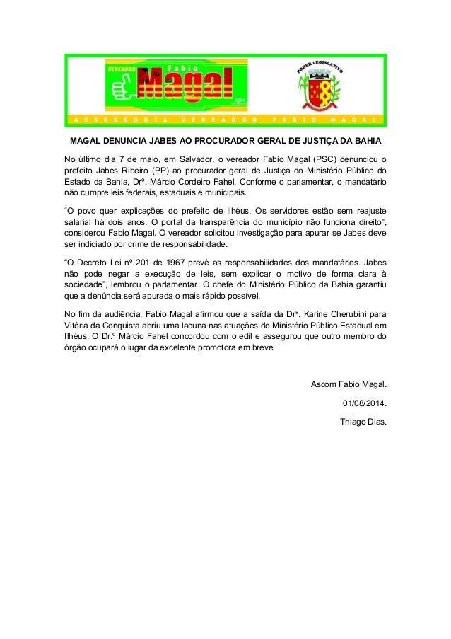 MAGAL DENUNCIA JABES AO PROCURADOR GERAL DE JUSTIÇA DA BAHIA No último dia 7 de maio, em Salvador, o vereador Fabio Magal ...