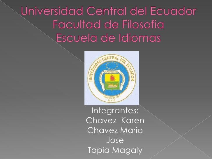 Integrantes:Chavez KarenChavez Maria     JoseTapia Magaly
