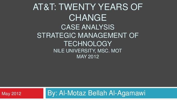AT&T: TWENTY YEARS OF                   CHANGE                CASE ANALYSIS           STRATEGIC MANAGEMENT OF             ...