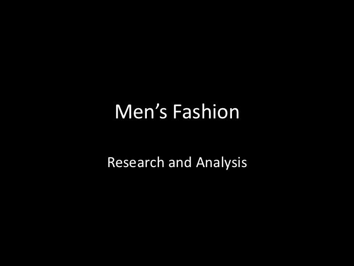 Men's FashionResearch and Analysis