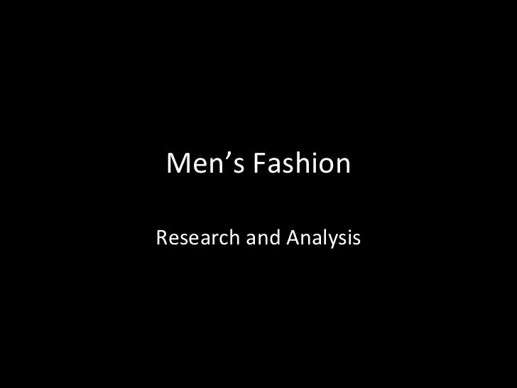 Men's Fashion Research and Analysis