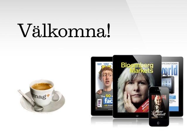 Mag+ appspresso, 9 april 2013