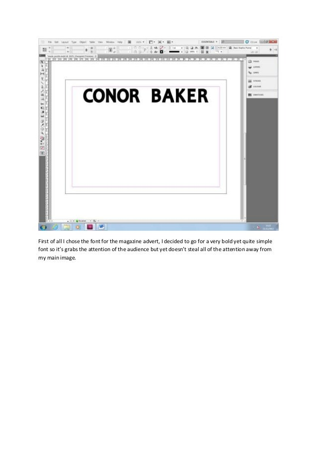 First of all I chose the font for the magazine advert, I decided to go for a very bold yet quite simplefont so it's grabs ...