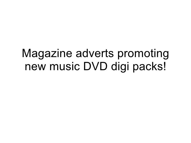 Magazine adverts promoting new music DVD digi packs!