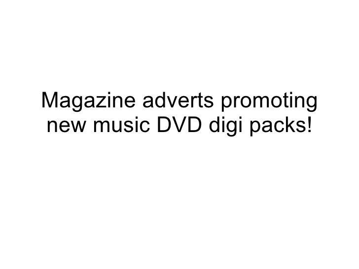 Magazine adverts promoting new music dvd digi packs