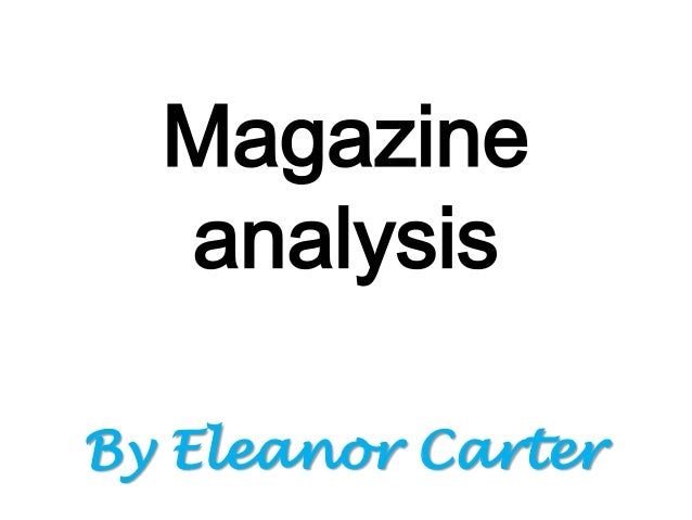 Magazine analysis By Eleanor Carter