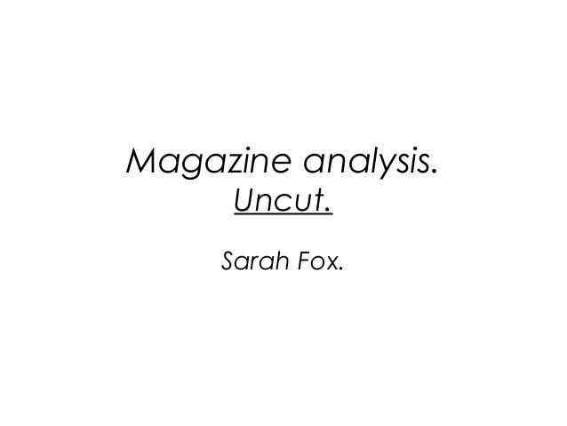 Magazine analysis. Uncut. Sarah Fox.