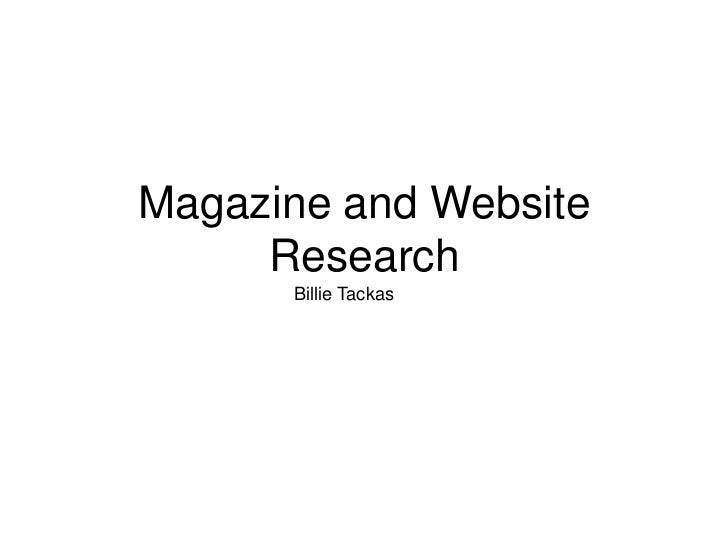 Magazine and Website     Research      Billie Tackas