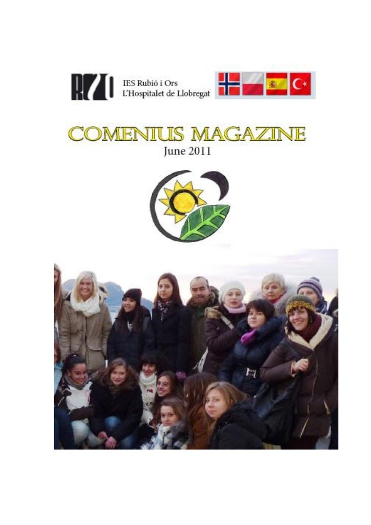 Comenius Magazine    INTRODUCTIONUntil July 2012 our secondaryschool, IES Rubió i Ors, will beinvolved    in   a    Comeni...