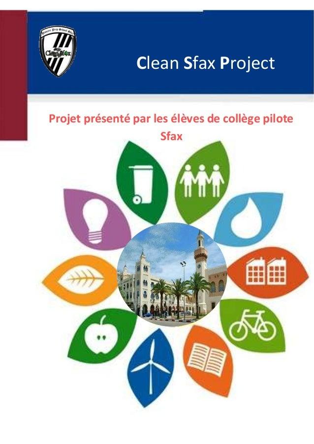 1 Clean Sfax Project Projet présenté par les élèves de collège pilote Sfax