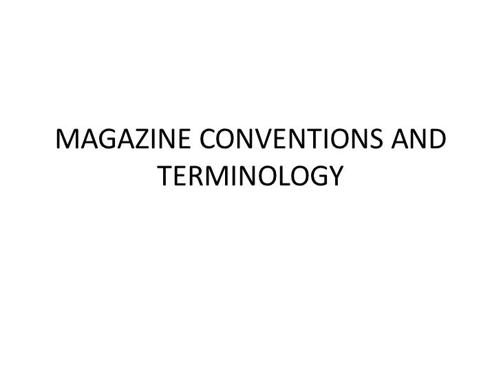 MAGAZINE CONVENTIONS AND      TERMINOLOGY