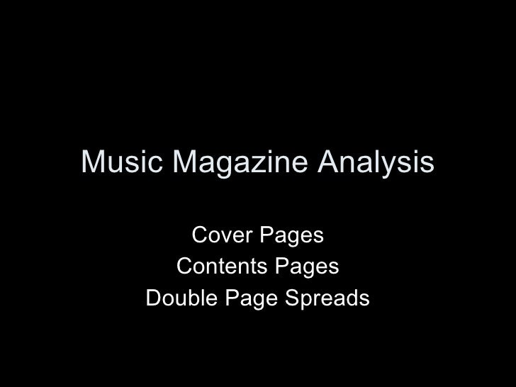 Music Magazine Analysis Cover Pages Contents Pages Double Page Spreads