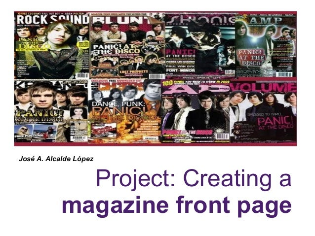 José A. Alcalde López                        Project: Creating a                         magazine cover