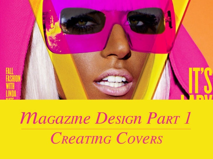 Magazine Design            Part 1: Designing Dynamic Covers                                  When designing a magazine cov...