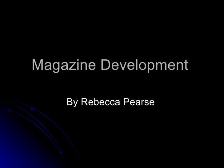 Magazine development