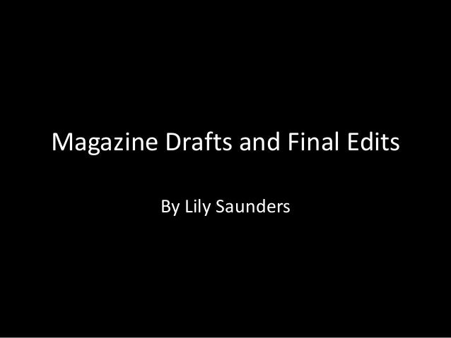 Magazine Drafts and Final Edits By Lily Saunders