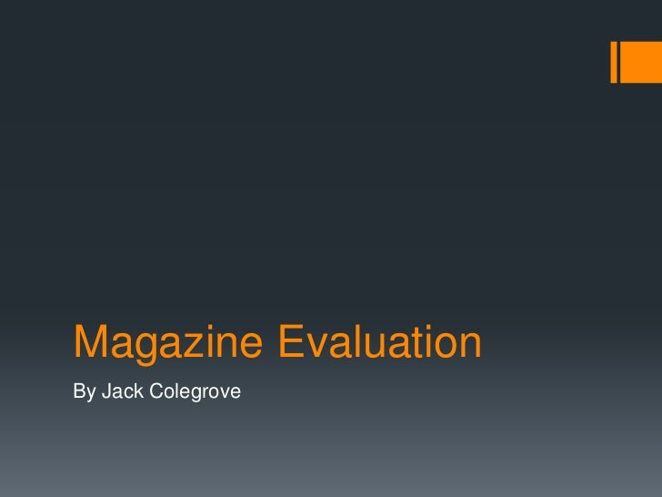 Magazine Evaluation<br />By Jack Colegrove<br />