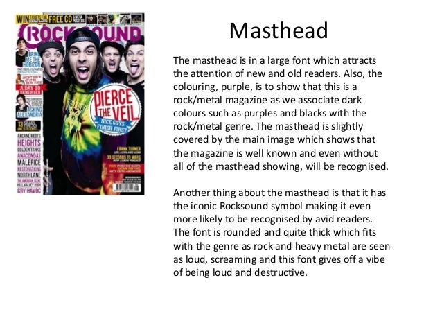 Masthead The masthead is in a large font which attracts the attention of new and old readers. Also, the colouring, purple,...