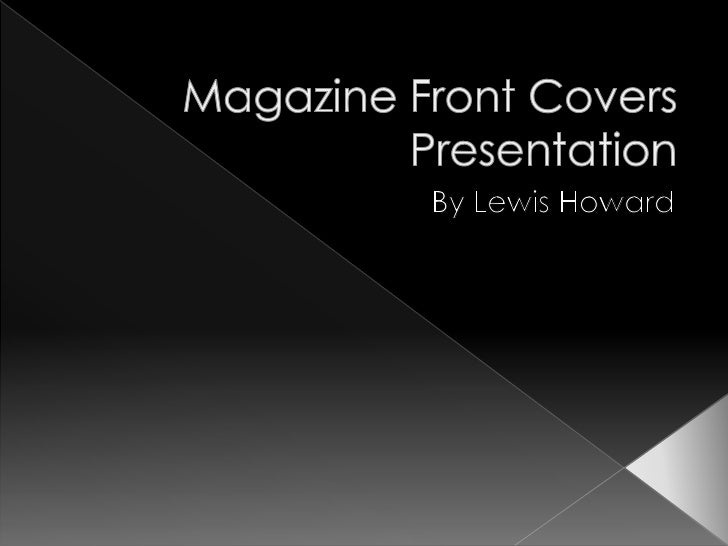 When creating a magazine thefront covers is arguably the mostimportant part of the magazinesince it will be the page thatc...