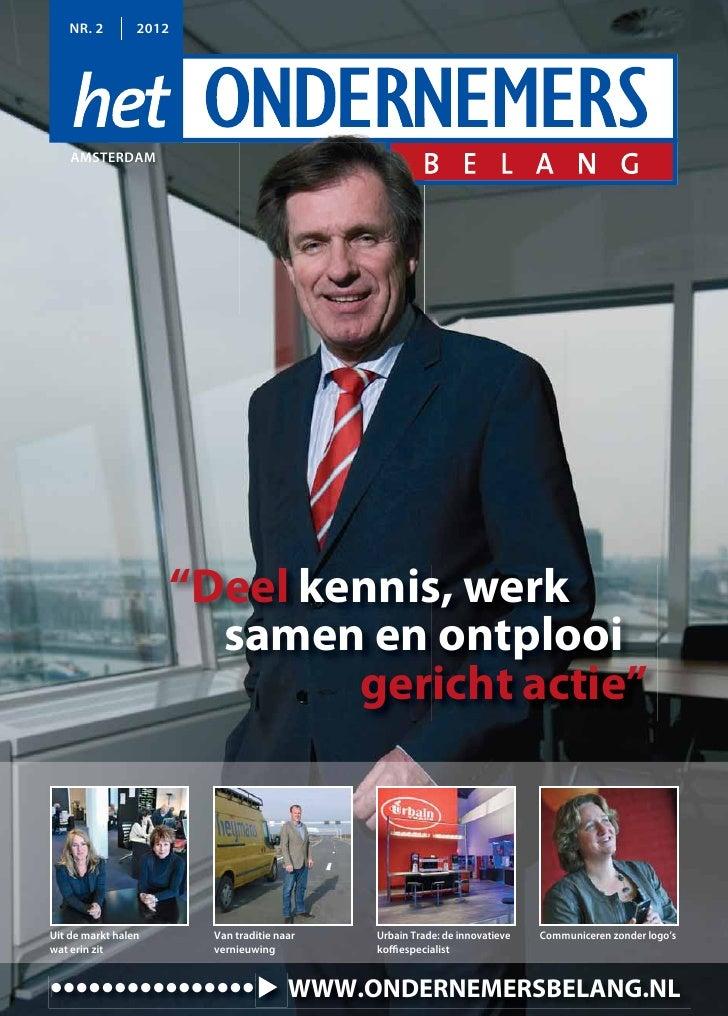 """NR. 2         2012    AMSTERDAM                        """"Deel kennis, werk                          samen en ontplooi      ..."""