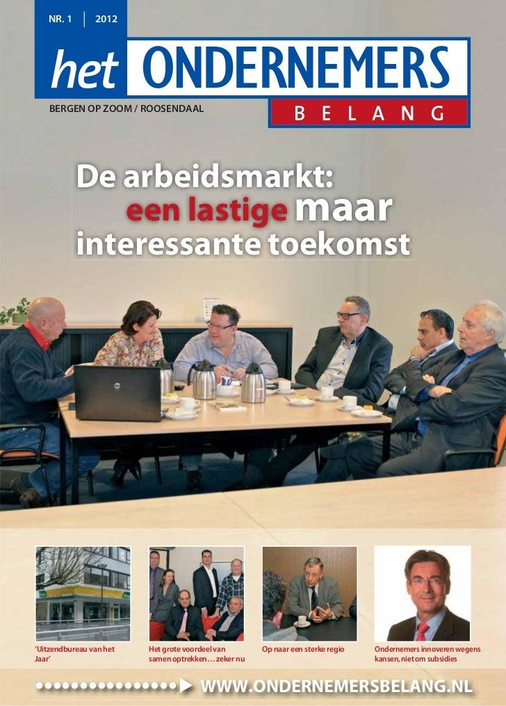 NR. 1        2012   BERGEN OP ZOOM / ROOSENDAAL           De arbeidsmarkt:               een lastige maar           intere...