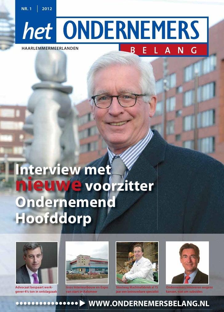 NR. 1         2012    HAARLEMMERMEERLANDENInterview metnieuwe voorzitterOndernemendHoofddorpAdvocaat bespaart werk-       ...