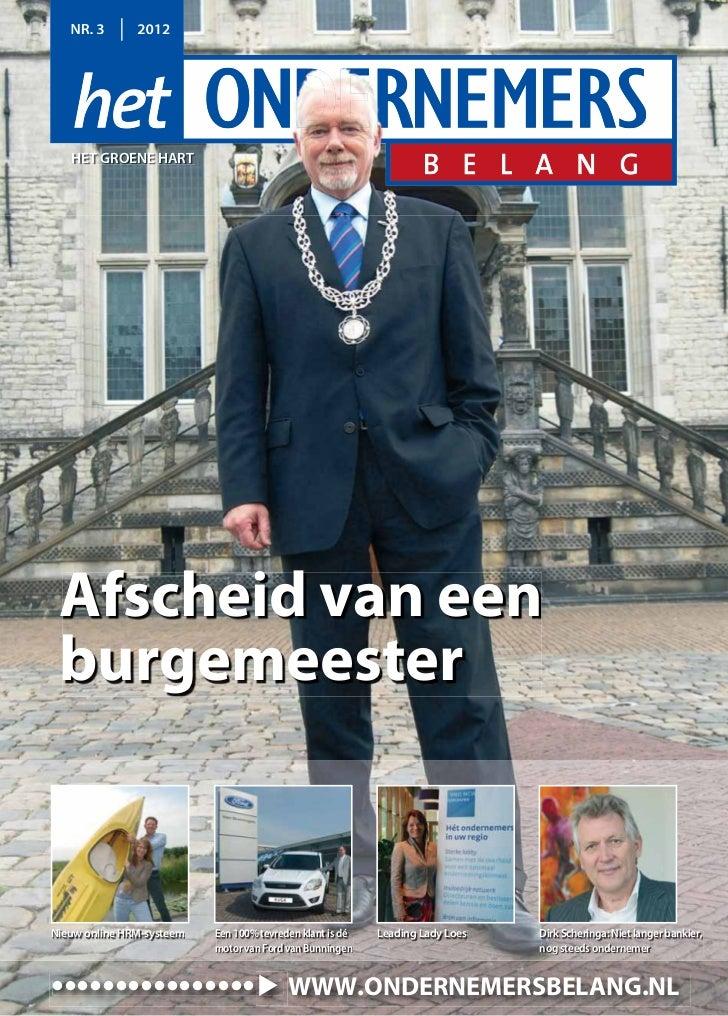 NR. 3       2012   HET GROENE HART Afscheid van een burgemeesterNieuw online HRM-systeem   Een 100% tevreden klant is dé  ...