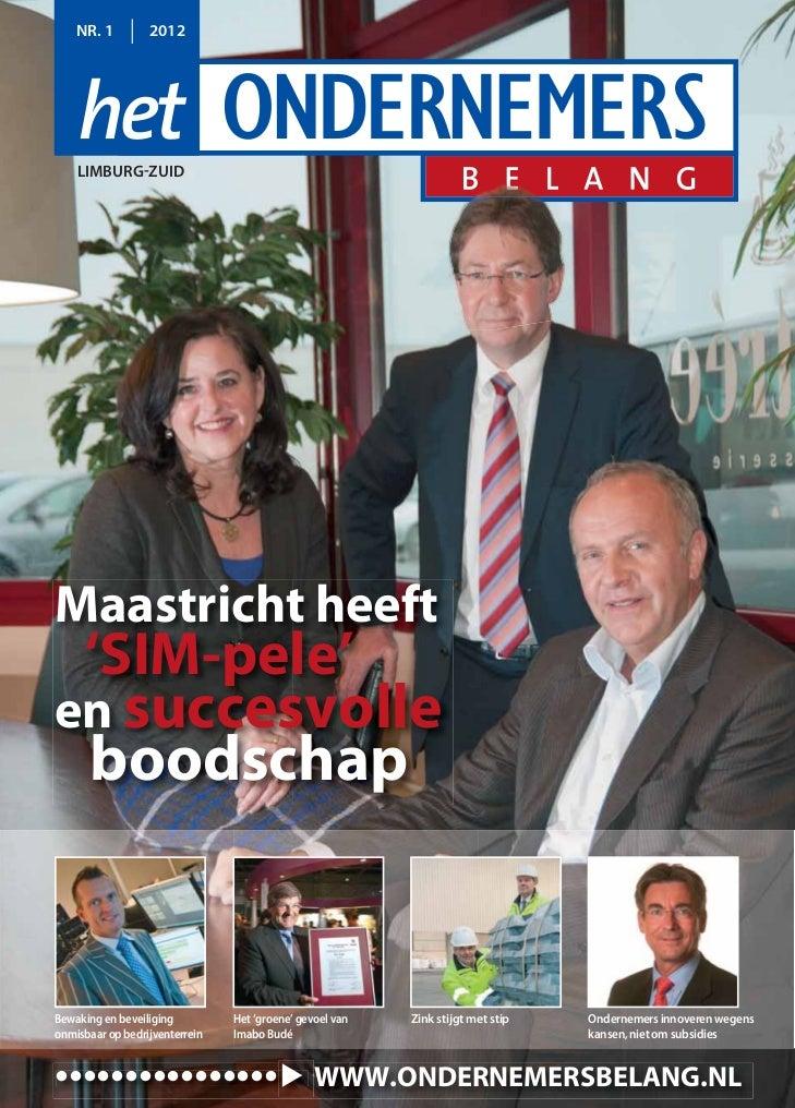NR. 1         2012    LIMBURG-ZUIDMaastricht heeft 'SIM-pele'en succesvolle      boodschapBewaking en beveiliging         ...