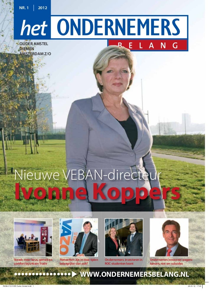 NR. 1        2012   OUDER AMSTEL   DIEMEN   AMSTERDAM Z/ONieuwe VEBAN-directeurIvonne KoppersSteeds meer keus, gemak en   ...