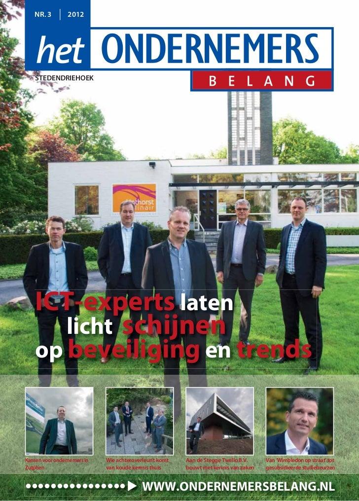 NR. 3         2012    STEDENDRIEHOEK    ICT-experts laten       licht schijnen    op beveiliging en trendsKansen voor onde...