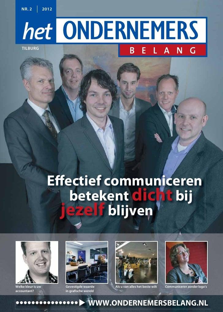 NR. 2            2012    TILBURG                     Effectief communiceren                         betekent dicht bij    ...