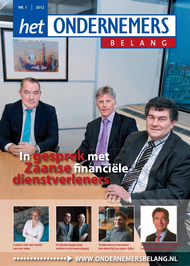NR. 1        2012   ZAANSTREEK    In gesprek met     Zaanse financiëledienstverlenersCoaton voor een beeld   De Maatschapp...