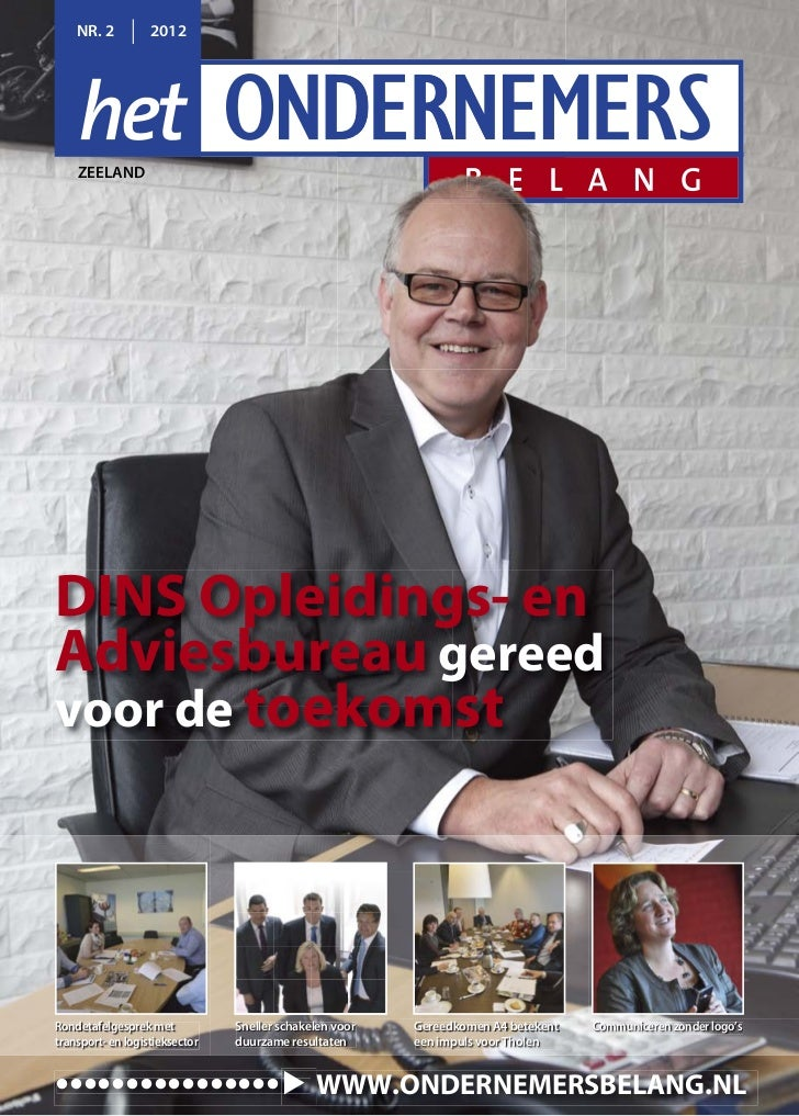 NR. 2          2012    ZEELANDDINS Opleidings- enAdviesbureau gereedvoor de toekomstRondetafelgesprek met           Snelle...
