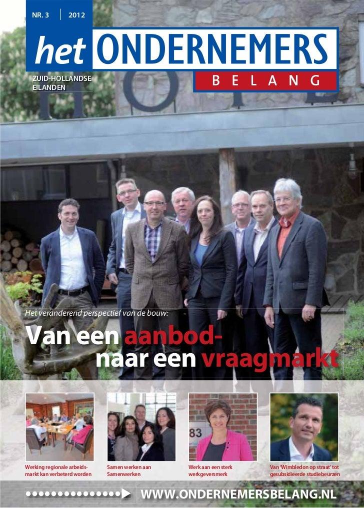NR. 3         2012  ZUID-HOLLANDSE  EILANDENHet veranderend perspectief van de bouw:Van een aanbod-     naar een vraagmark...