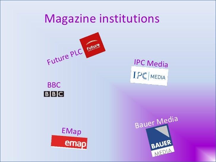 Magazine institutions Future PLC IPC Media Bauer Media EMap BBC