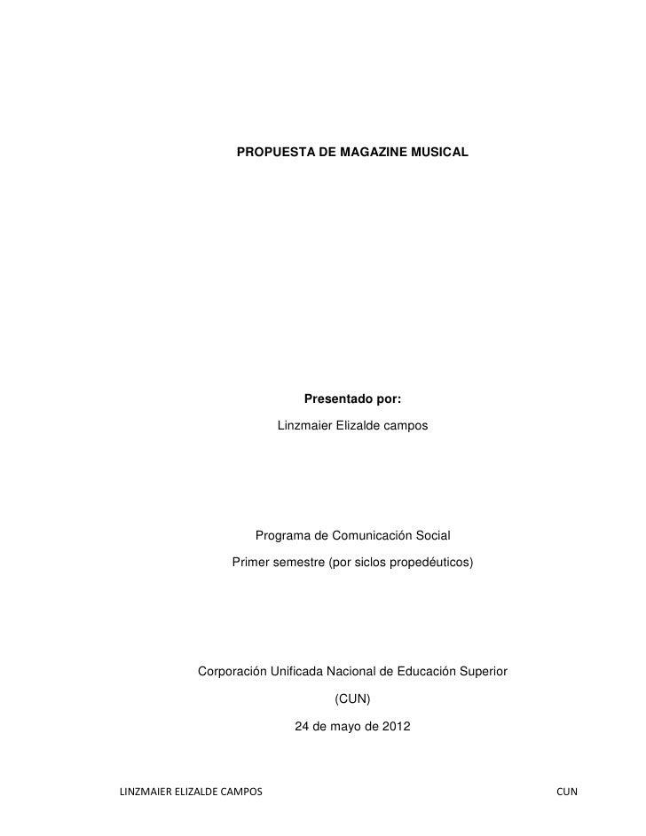 PROPUESTA DE MAGAZINE MUSICAL                                Presentado por:                            Linzmaier Elizalde...