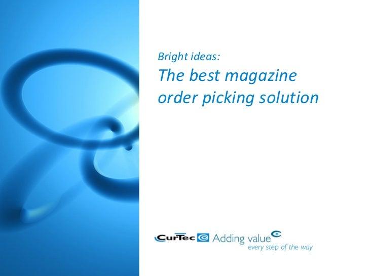 Bright ideas: The best magazine order picking solution
