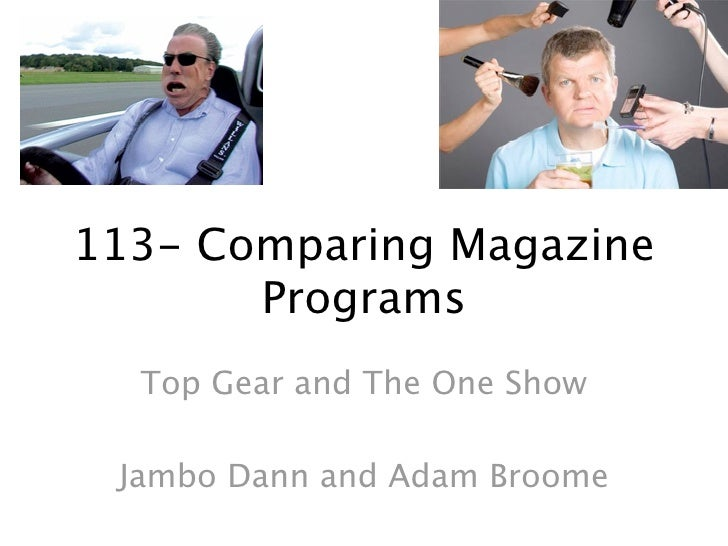 113- Comparing Magazine        Programs   Top Gear and The One Show   Jambo Dann and Adam Broome