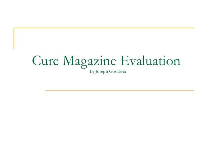 Cure Magazine Evaluation  By Joseph Goodwin