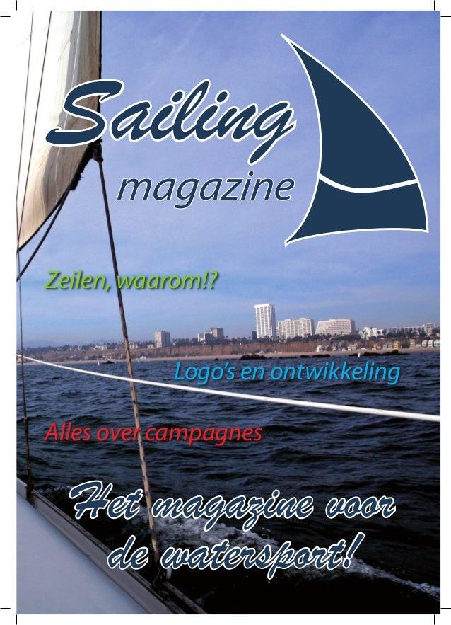 Sailing magazine Zeilen, waarom!? Logo's en ontwikkeling Alles over campagnes Het magazine voor de watersport!