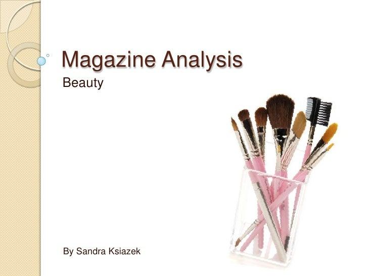 Magazine Analysis<br />Beauty<br />By Sandra Ksiazek<br />