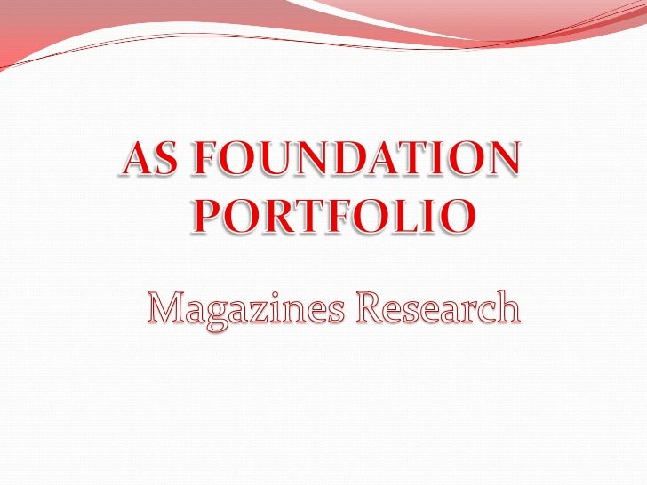 AS FOUNDATION   <br />      PORTFOLIO<br />Magazines Research<br />