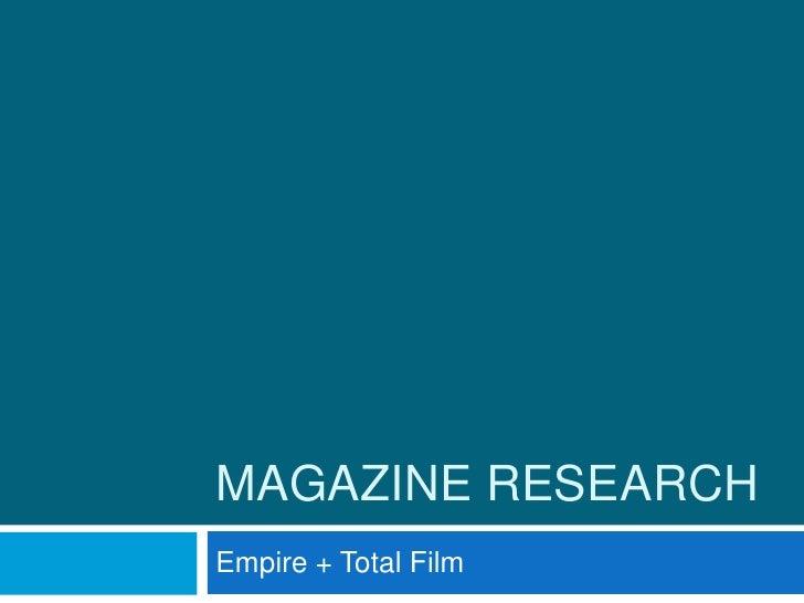 MAGAZINE RESEARCHEmpire + Total Film