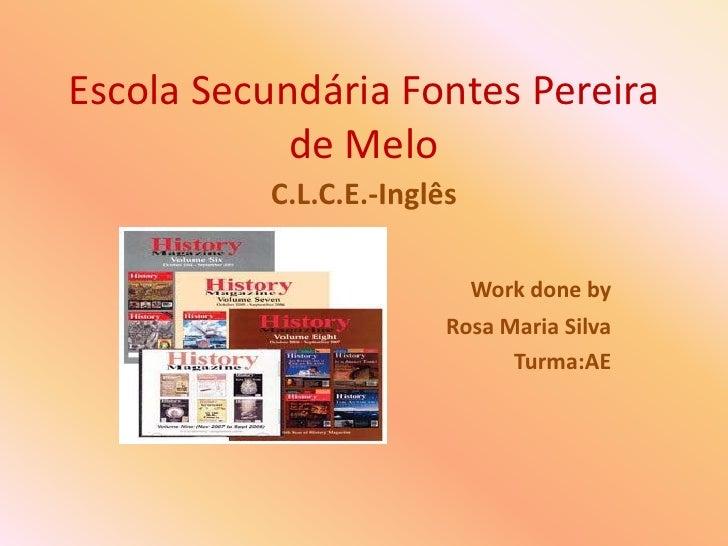 Escola Secundária Fontes Pereira de Melo<br />C.L.C.E.-Inglês<br />Work done by <br />                                    ...