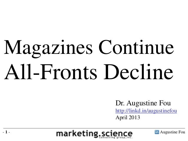 Magazines ContinueAll-Fronts Decline           Dr. Augustine Fou           http://linkd.in/augustinefou           April 20...