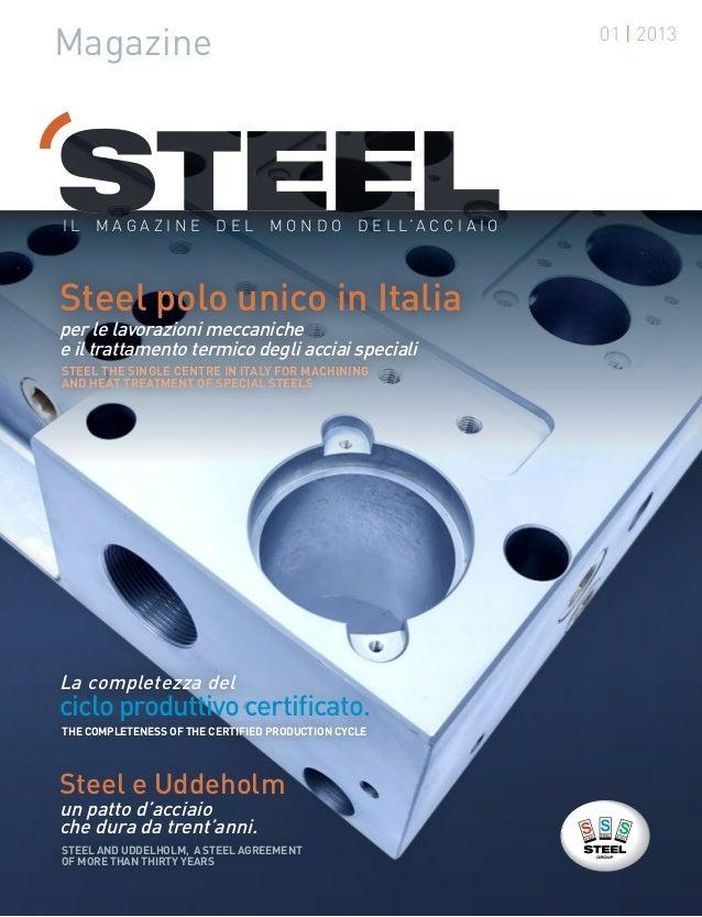 01 | 2013MagazineLa completezza delun patto d'acciaioche dura da trent'anni.ciclo produttivo certificato.Steel e UddeholmI...