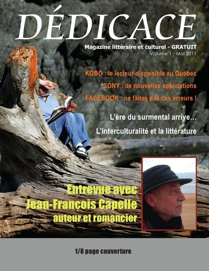 DÉDICACE    Magazine littéraire et culturel - GRATUIT                                    Volume 1 - Mai 2011              ...